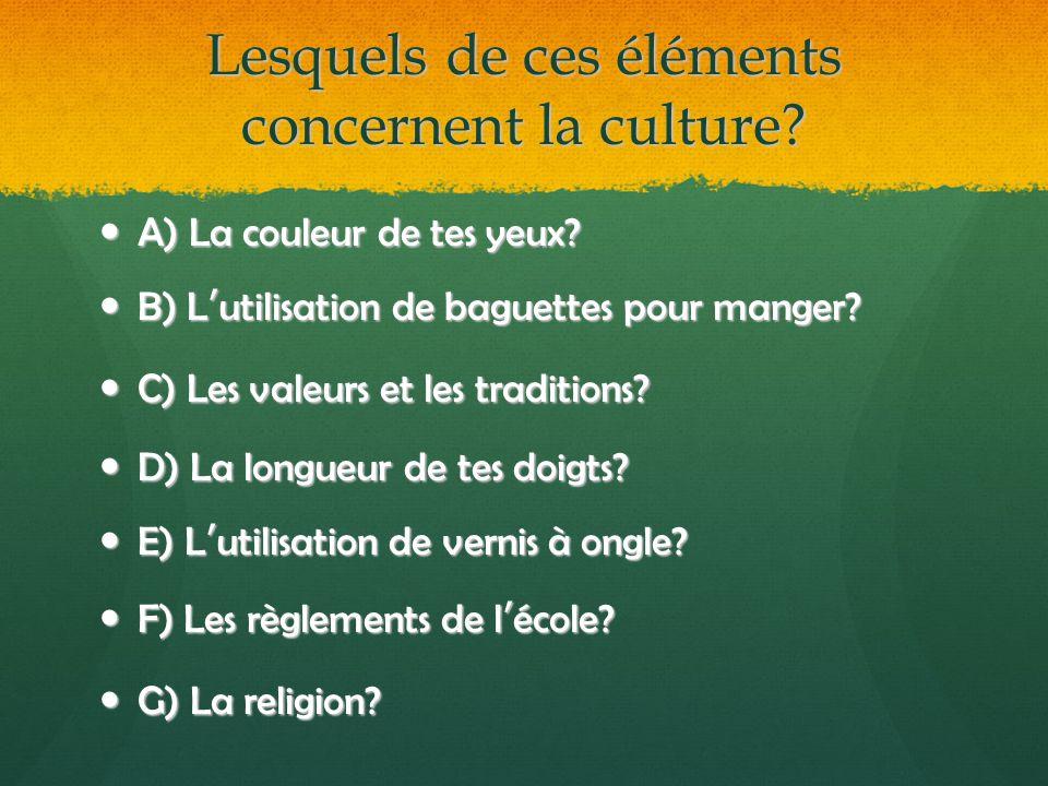 Question # 1: Quelle est la différence entre la culture matérielle et la culture immatérielle.