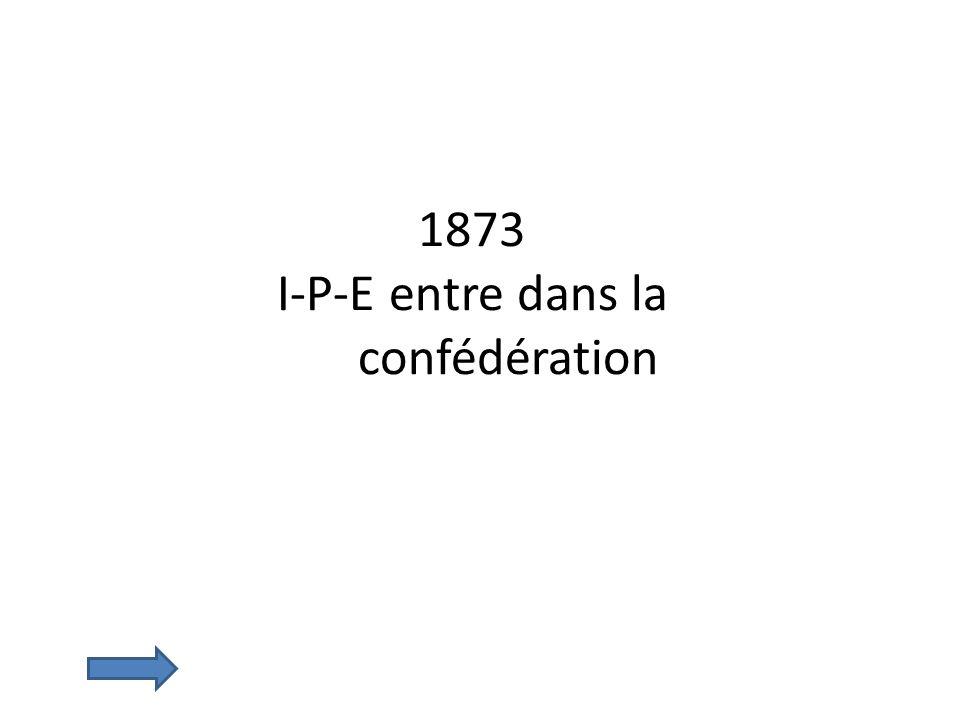 1873 I-P-E entre dans la confédération