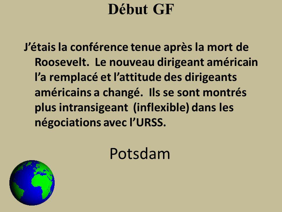 Début GF Jétais la conférence tenue après la mort de Roosevelt.