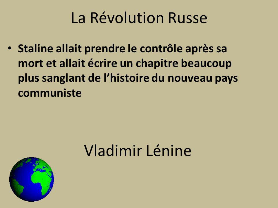 La Révolution Russe Staline allait prendre le contrôle après sa mort et allait écrire un chapitre beaucoup plus sanglant de lhistoire du nouveau pays communiste Vladimir Lénine
