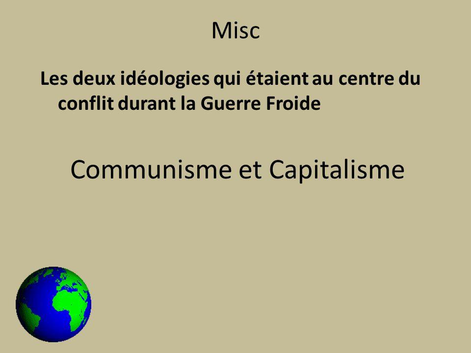 Misc Les deux idéologies qui étaient au centre du conflit durant la Guerre Froide Communisme et Capitalisme