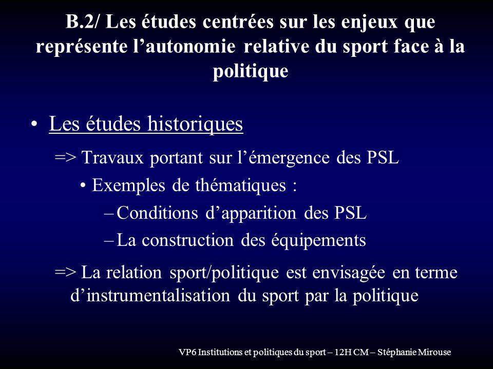 VP6 Institutions et politiques du sport – 12H CM – Stéphanie Mirouse B.2/ Les études centrées sur les enjeux que représente lautonomie relative du spo