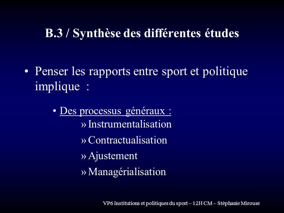 VP6 Institutions et politiques du sport – 12H CM – Stéphanie Mirouse B.3 / Synthèse des différentes études Penser les rapports entre sport et politiqu