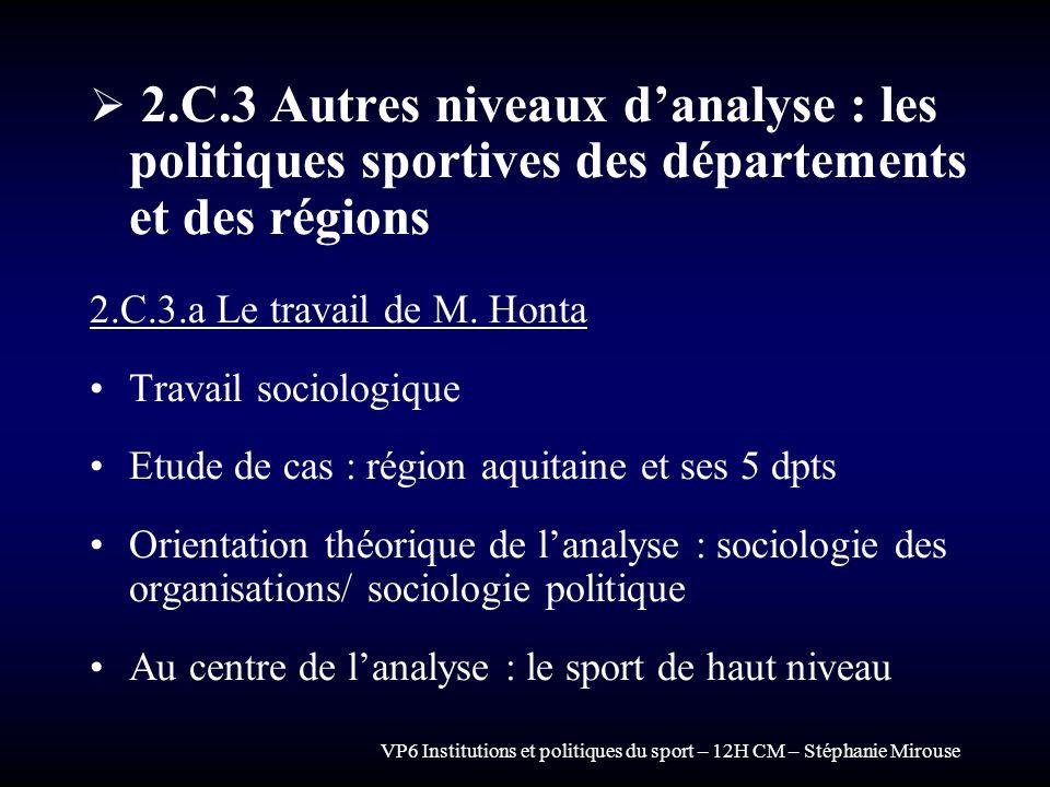 VP6 Institutions et politiques du sport – 12H CM – Stéphanie Mirouse 2.C.3 Autres niveaux danalyse : les politiques sportives des départements et des