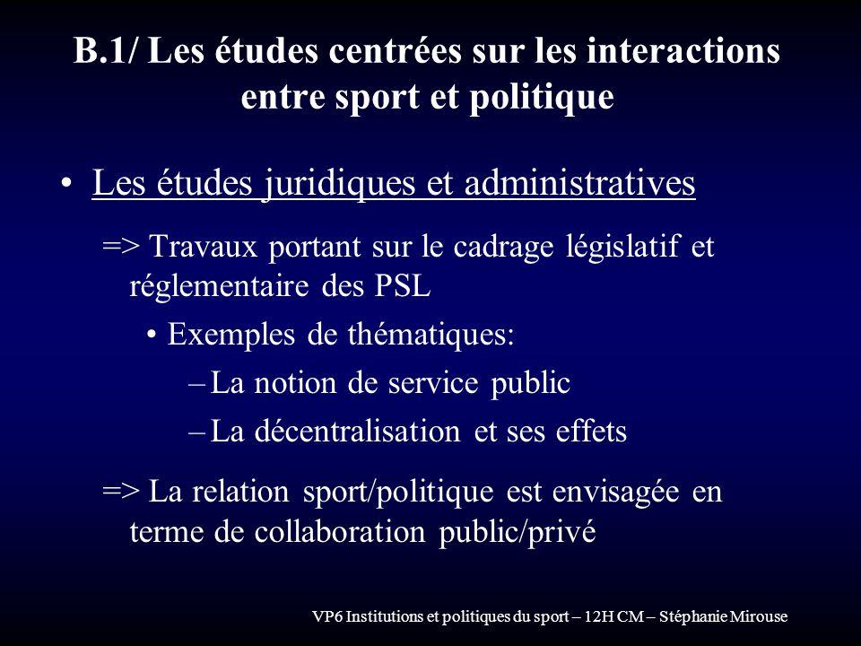 VP6 Institutions et politiques du sport – 12H CM – Stéphanie Mirouse B.1/ Les études centrées sur les interactions entre sport et politique Les études