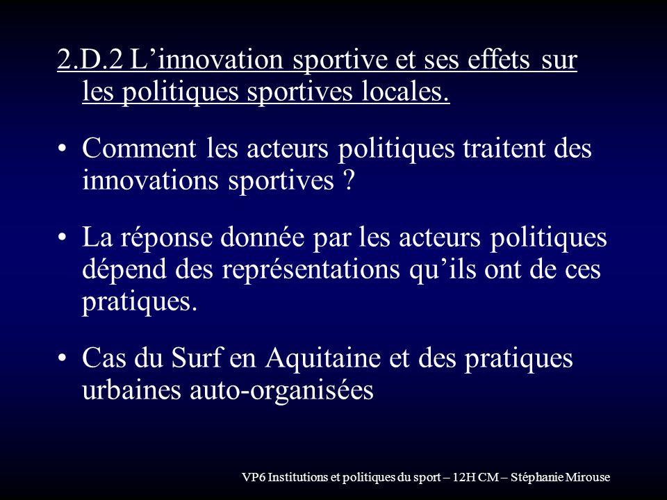 VP6 Institutions et politiques du sport – 12H CM – Stéphanie Mirouse 2.D.2 Linnovation sportive et ses effets sur les politiques sportives locales. Co