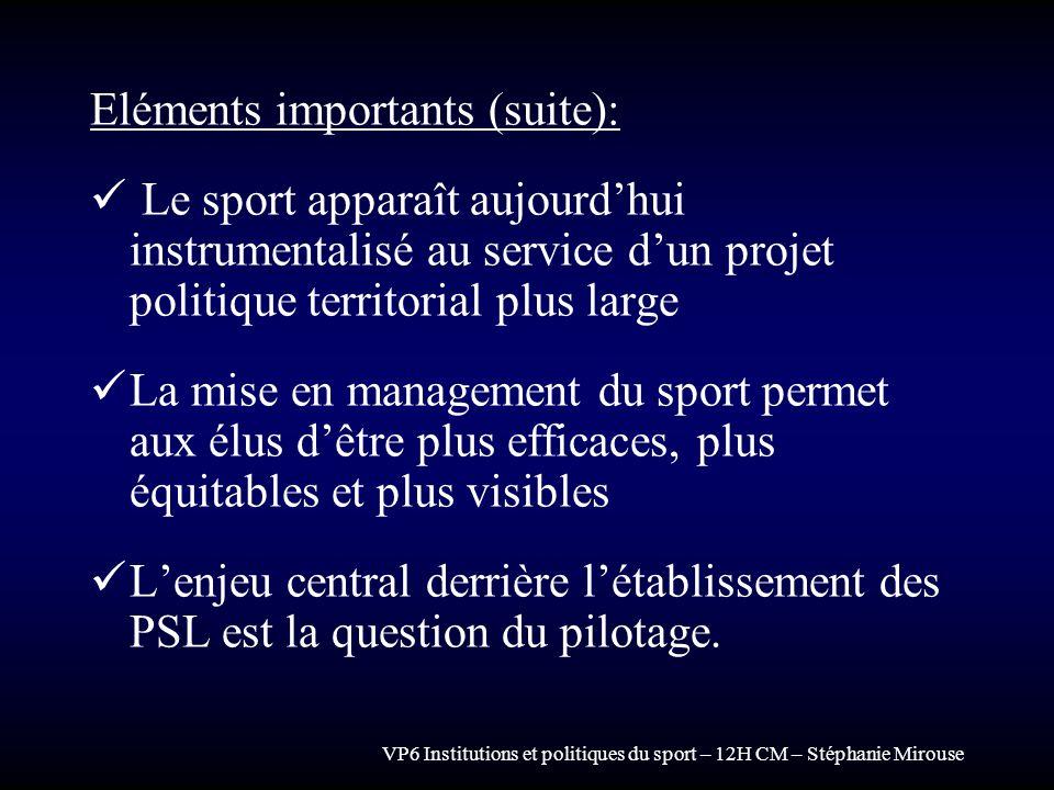 VP6 Institutions et politiques du sport – 12H CM – Stéphanie Mirouse Eléments importants (suite): Le sport apparaît aujourdhui instrumentalisé au serv
