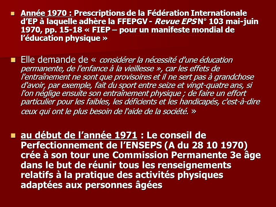 Année 1970 : Prescriptions de la Fédération Internationale dEP à laquelle adhère la FFEPGV - Revue EPS N° 103 mai-juin 1970, pp. 15-18 « FIEP – pour u