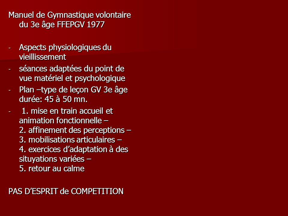 Manuel de Gymnastique volontaire du 3e âge FFEPGV 1977 - Aspects physiologiques du vieillissement - séances adaptées du point de vue matériel et psych