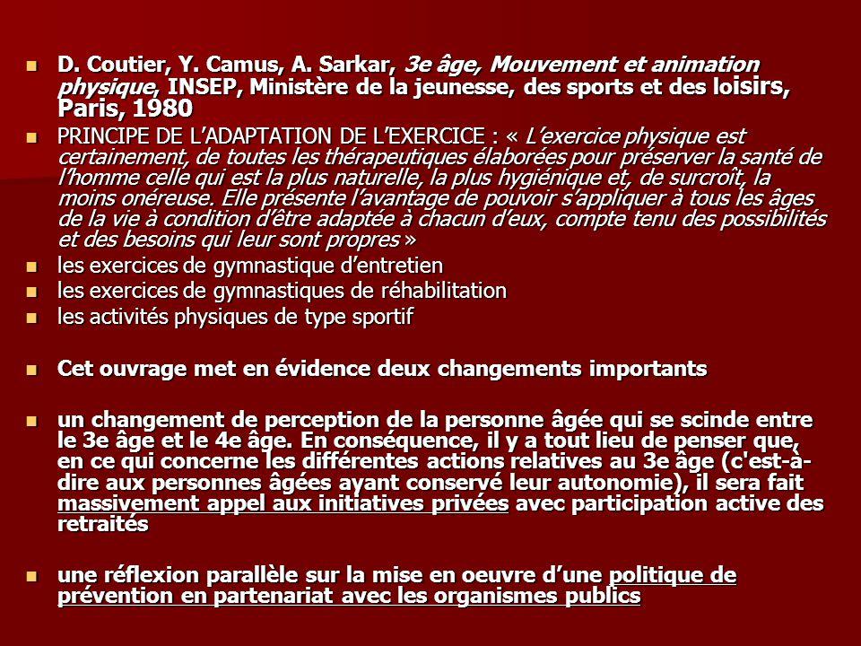 D. Coutier, Y. Camus, A. Sarkar, 3e âge, Mouvement et animation physique, INSEP, Ministère de la jeunesse, des sports et des lo isirs, Paris, 1980 D.