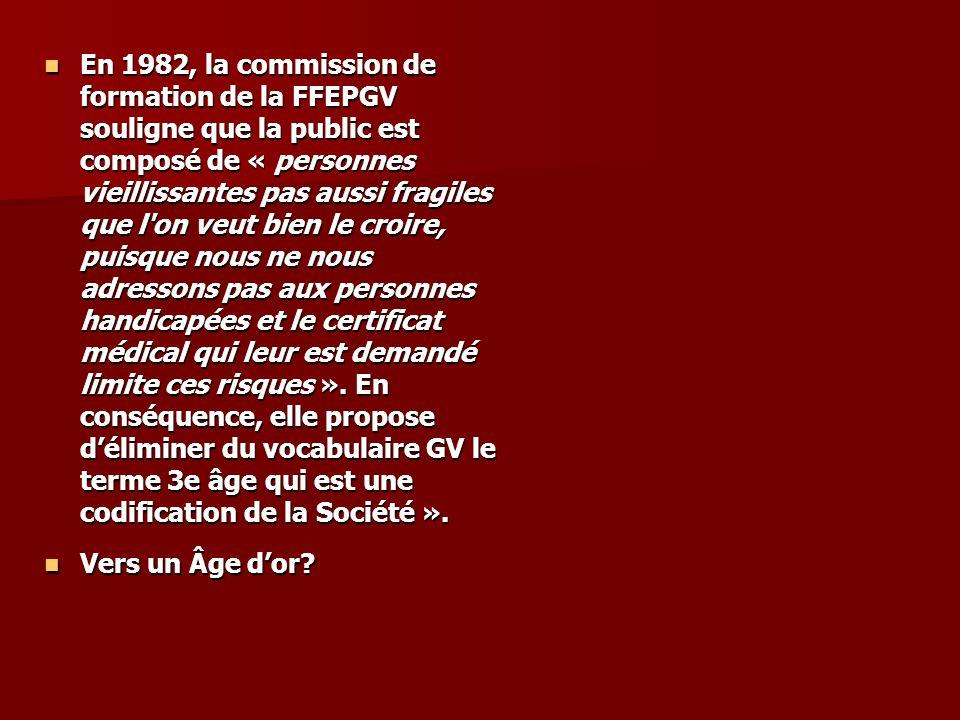 En 1982, la commission de formation de la FFEPGV souligne que la public est composé de « personnes vieillissantes pas aussi fragiles que l'on veut bie