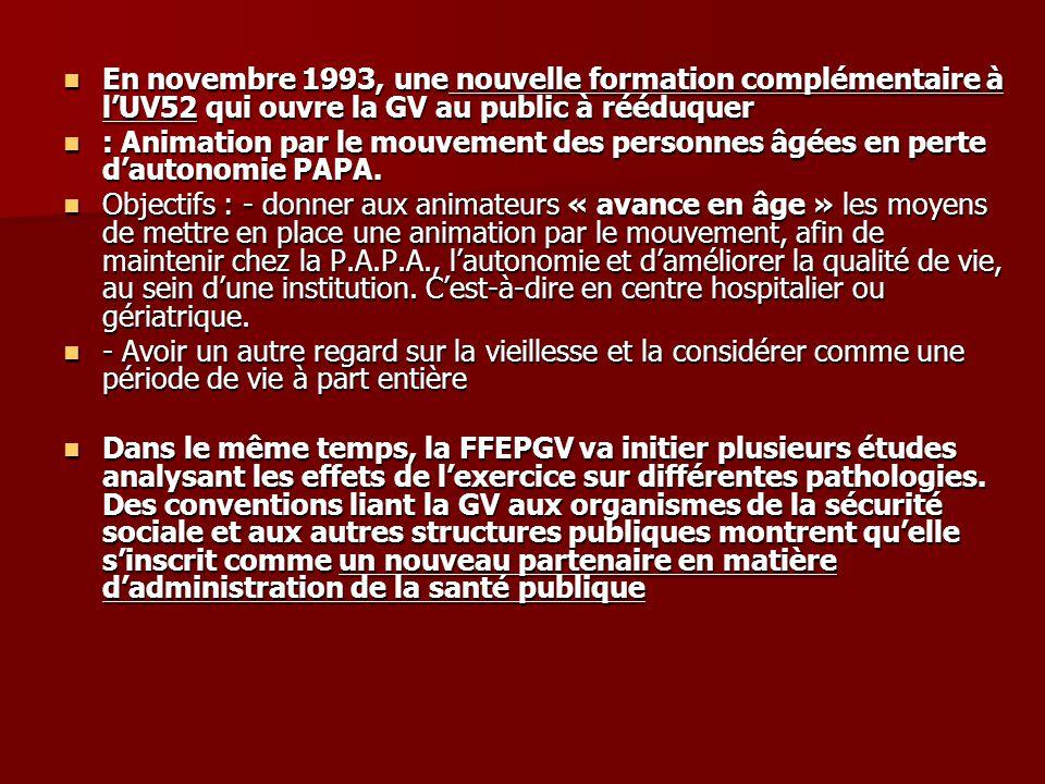 En novembre 1993, une nouvelle formation complémentaire à lUV52 qui ouvre la GV au public à rééduquer En novembre 1993, une nouvelle formation complém