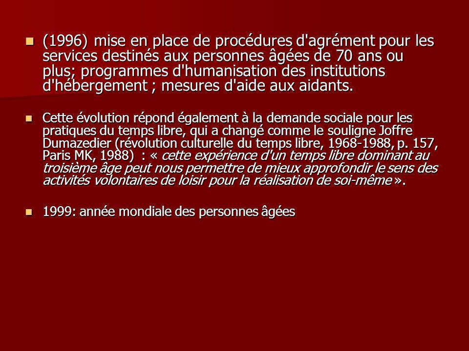 (1996) mise en place de procédures d'agrément pour les services destinés aux personnes âgées de 70 ans ou plus; programmes d'humanisation des institut