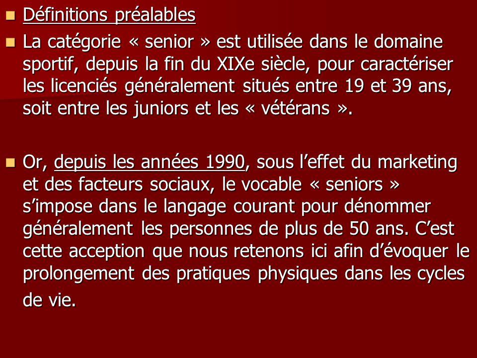 Définitions préalables Définitions préalables La catégorie « senior » est utilisée dans le domaine sportif, depuis la fin du XIXe siècle, pour caracté