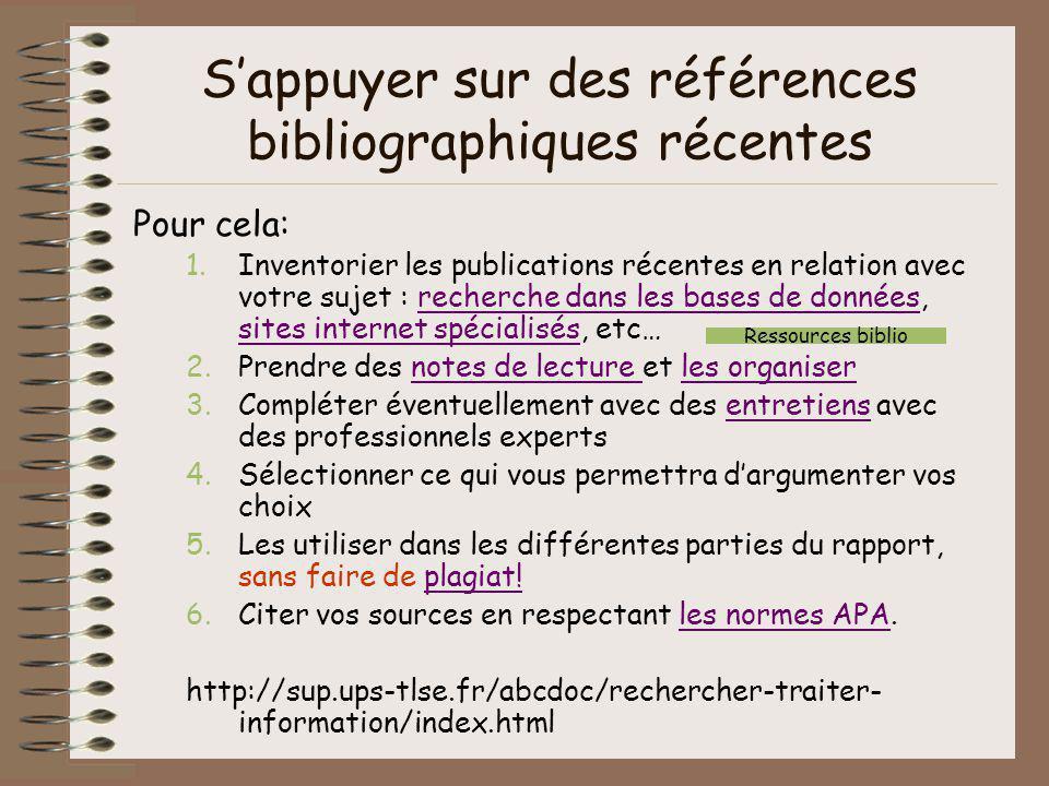 Sappuyer sur des références bibliographiques récentes Pour cela: 1.Inventorier les publications récentes en relation avec votre sujet : recherche dans