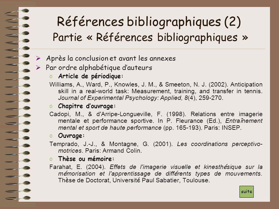 Références bibliographiques (2) Partie « Références bibliographiques » Après la conclusion et avant les annexes Par ordre alphabétique dauteurs oArtic