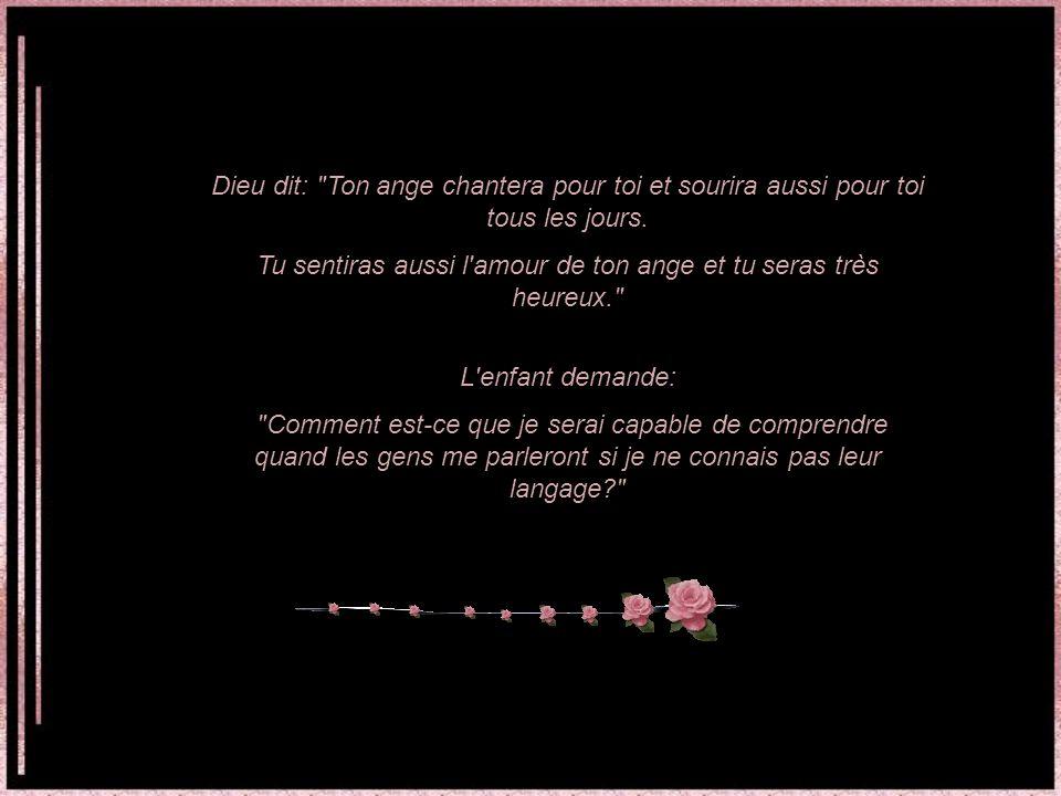 Dieu dit: Ton ange chantera pour toi et sourira aussi pour toi tous les jours.