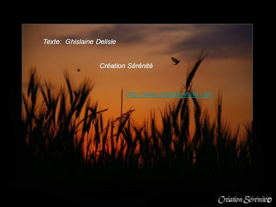 Texte: Ghislaine Delisle Création Sérénité http://www.chezserenite.com