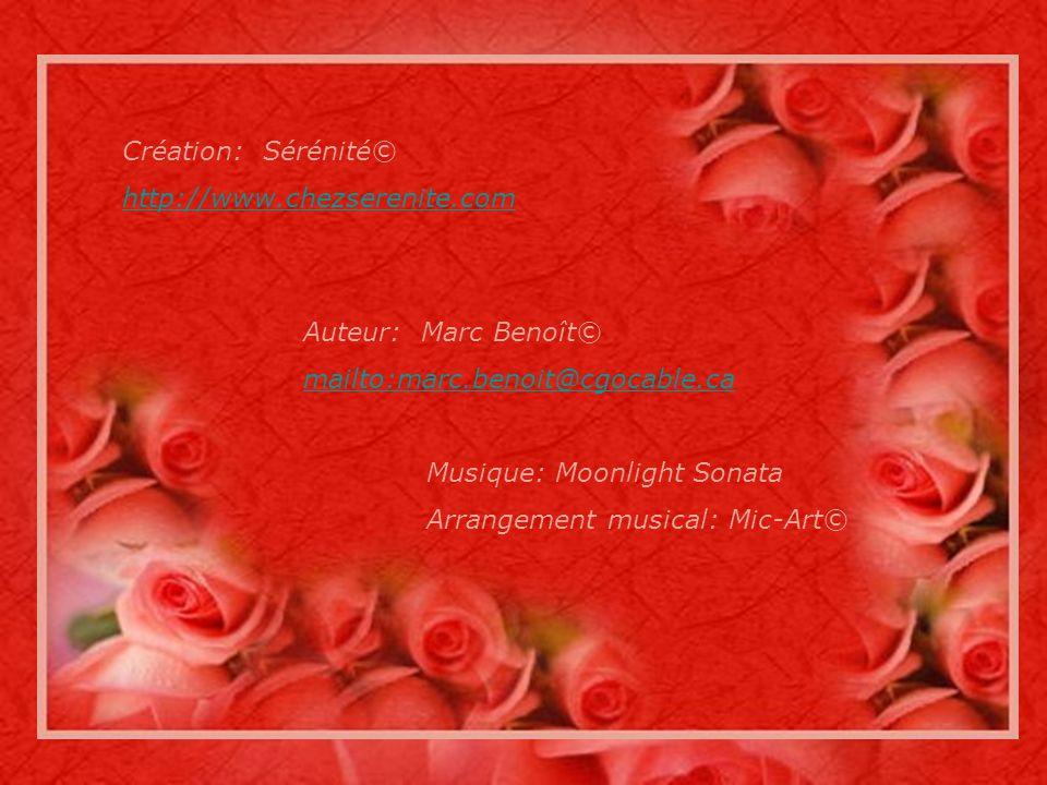 Création: Sérénité© http://www.chezserenite.com Auteur: Marc Benoît© mailto:marc.benoit@cgocable.ca Musique: Moonlight Sonata Arrangement musical: Mic-Art©