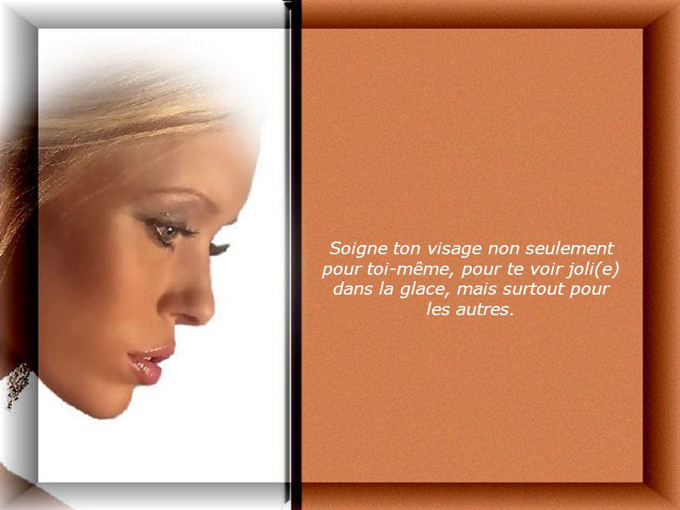 Ton visage est bien plus quune belle façade, plus quune enseigne, plus quune carte de visite.
