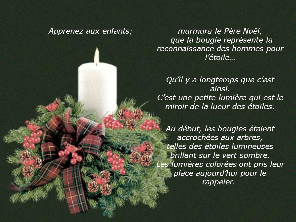 Le Père Noël sortit une bougie. Il la déposa sur la cheminée et la douce lueur de sa petite flamme éclaira la pièce sombre… Des formes étranges, dansa