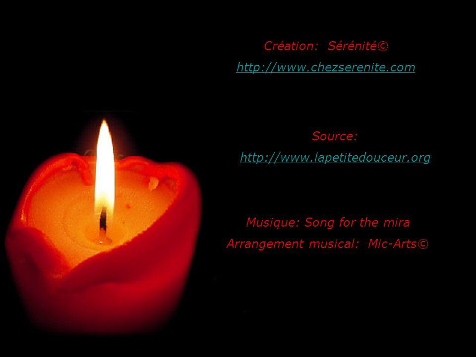 Création: Sérénité© http://www.chezserenite.com Source: http://www.lapetitedouceur.org Musique: Song for the mira Arrangement musical: Mic-Arts©