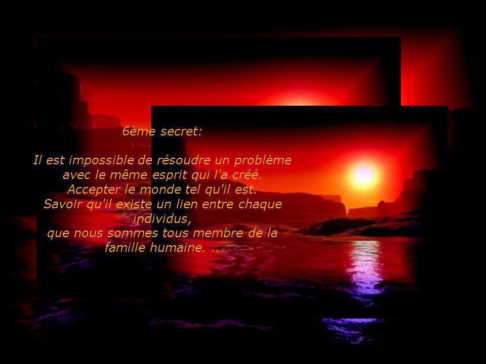 6ème secret: Il est impossible de résoudre un problème avec le même esprit qui l a créé.