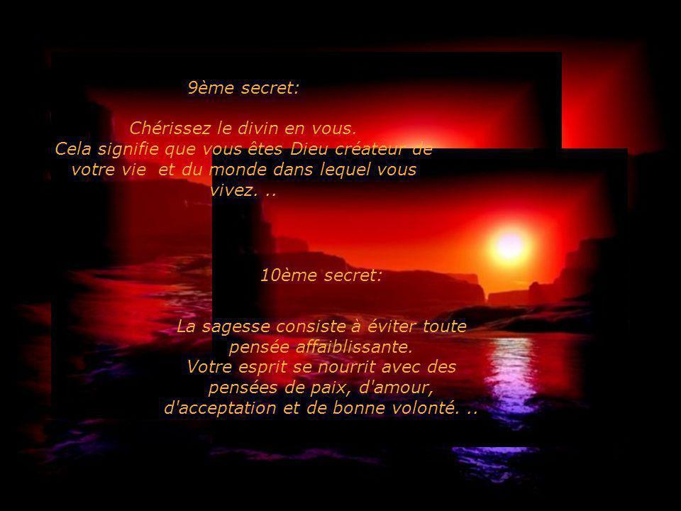 9ème secret: Chérissez le divin en vous.