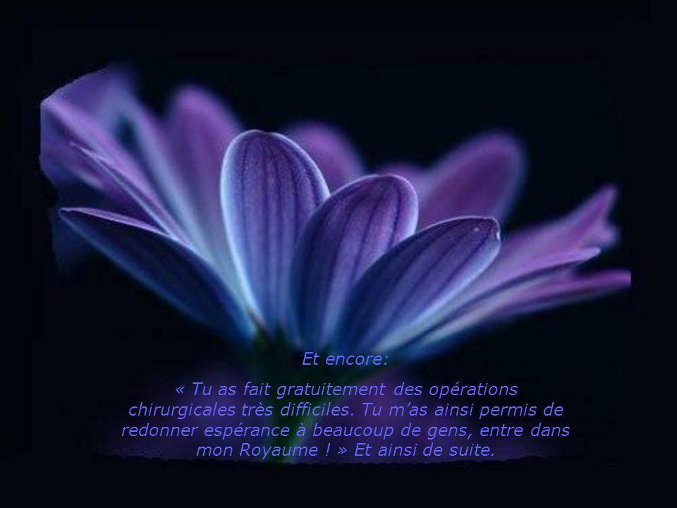 Puis à un autre: « Tu as prêté de largent sans intérêts à une pauvre veuve, viens recevoir la récompense éternelle ! »
