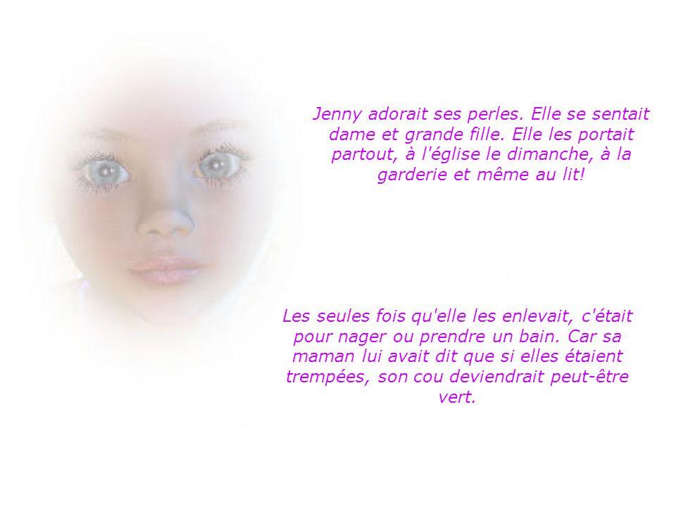 Jenny adorait ses perles.Elle se sentait dame et grande fille.