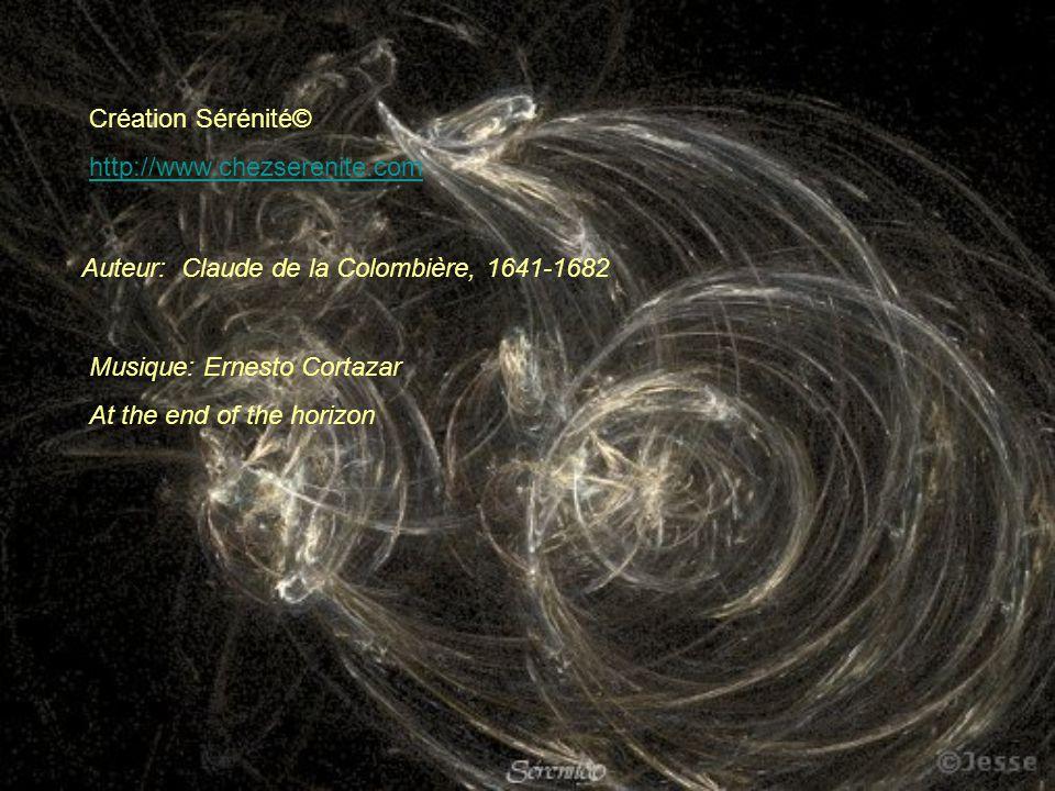 Auteur: Claude de la Colombière, 1641-1682 Création Sérénité© http://www.chezserenite.com Musique: Ernesto Cortazar At the end of the horizon