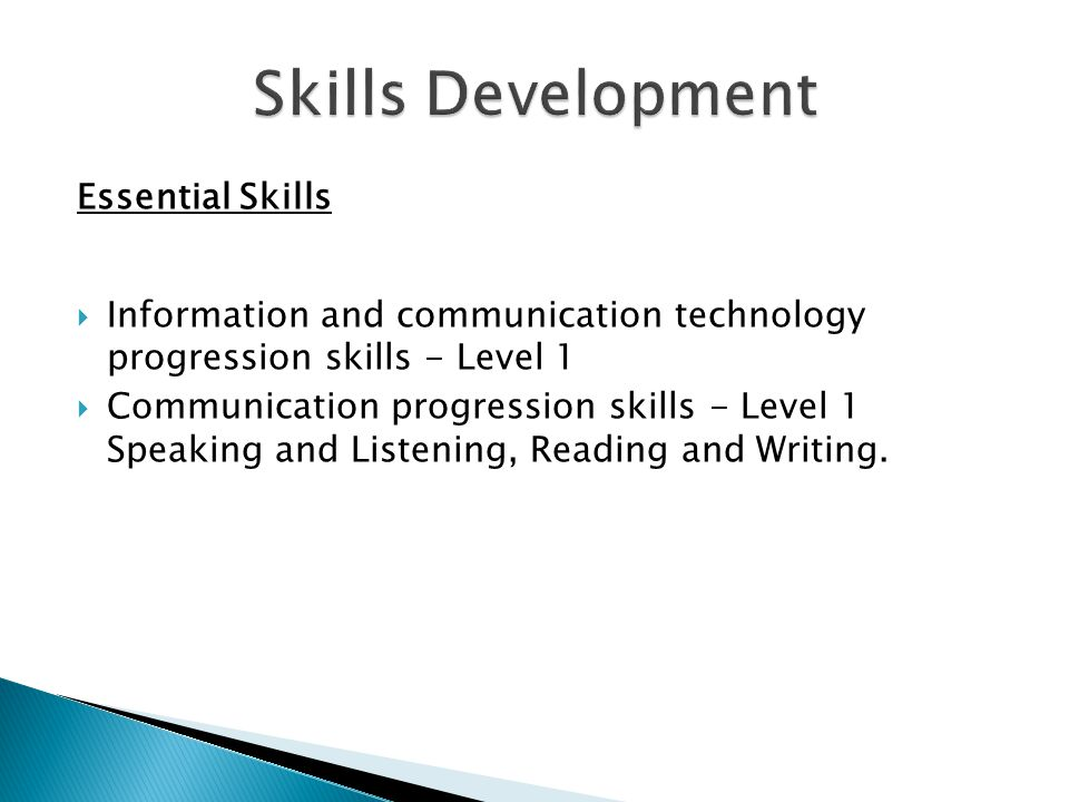 Essential Skills Information and communication technology progression skills - Level 1 Communication progression skills - Level 1 Speaking and Listening, Reading and Writing.