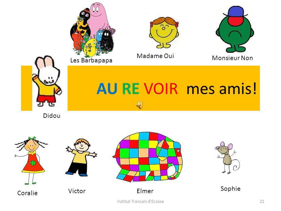BONJOUR, voila mes amis. Elmer Didou Sophie Coralie Les Barbapapa Monsieur Non Madame Oui Victor Institut francais d'Ecosse20