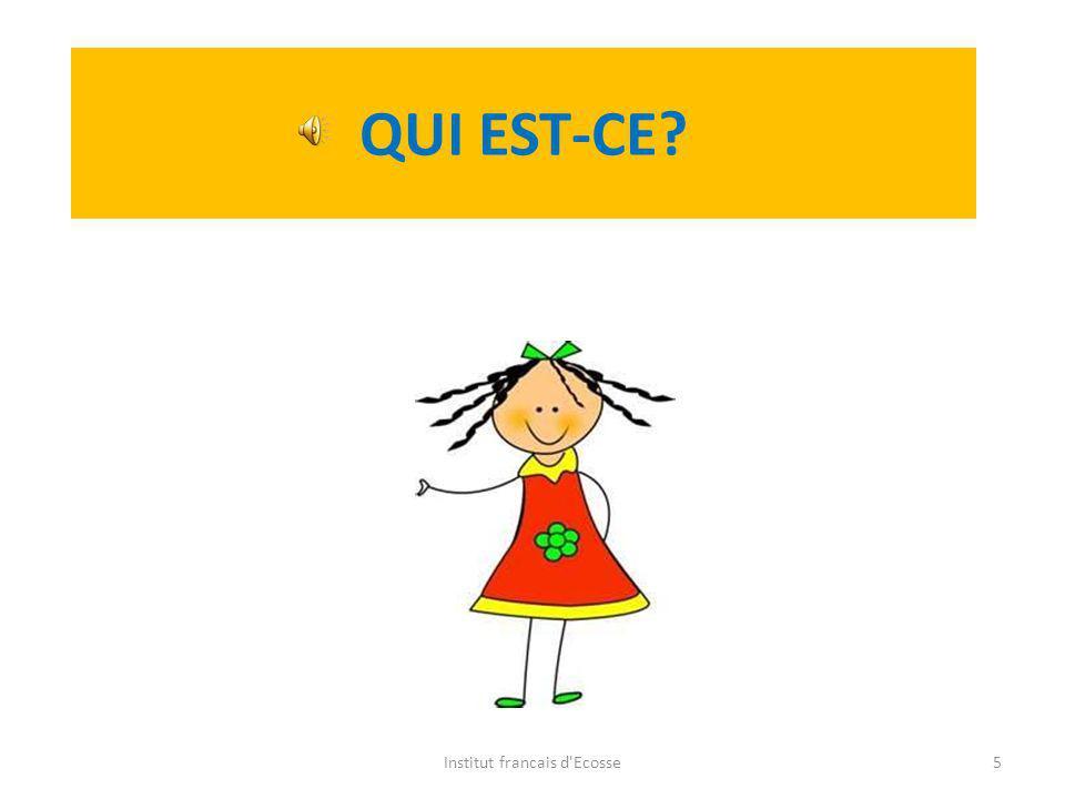 QUI EST-CE? Institut francais d'Ecosse4