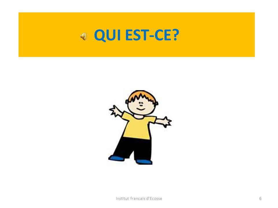 QUI EST-CE? Institut francais d'Ecosse5