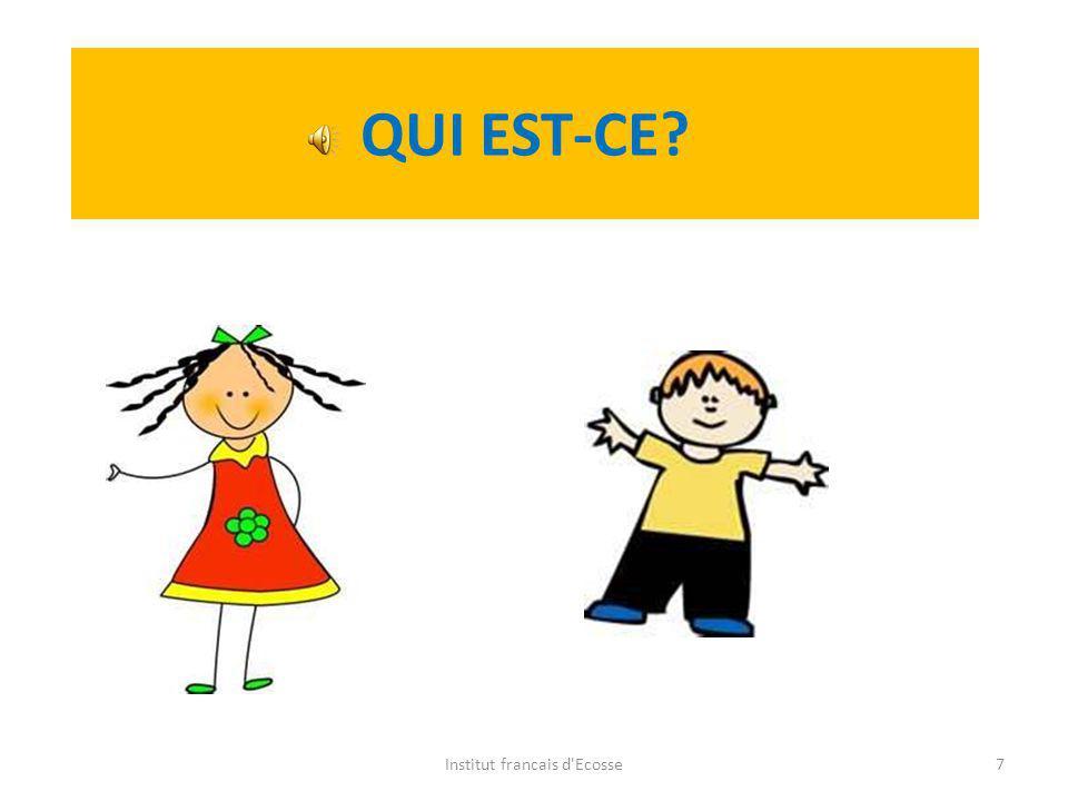 QUI EST-CE? Institut francais d'Ecosse6