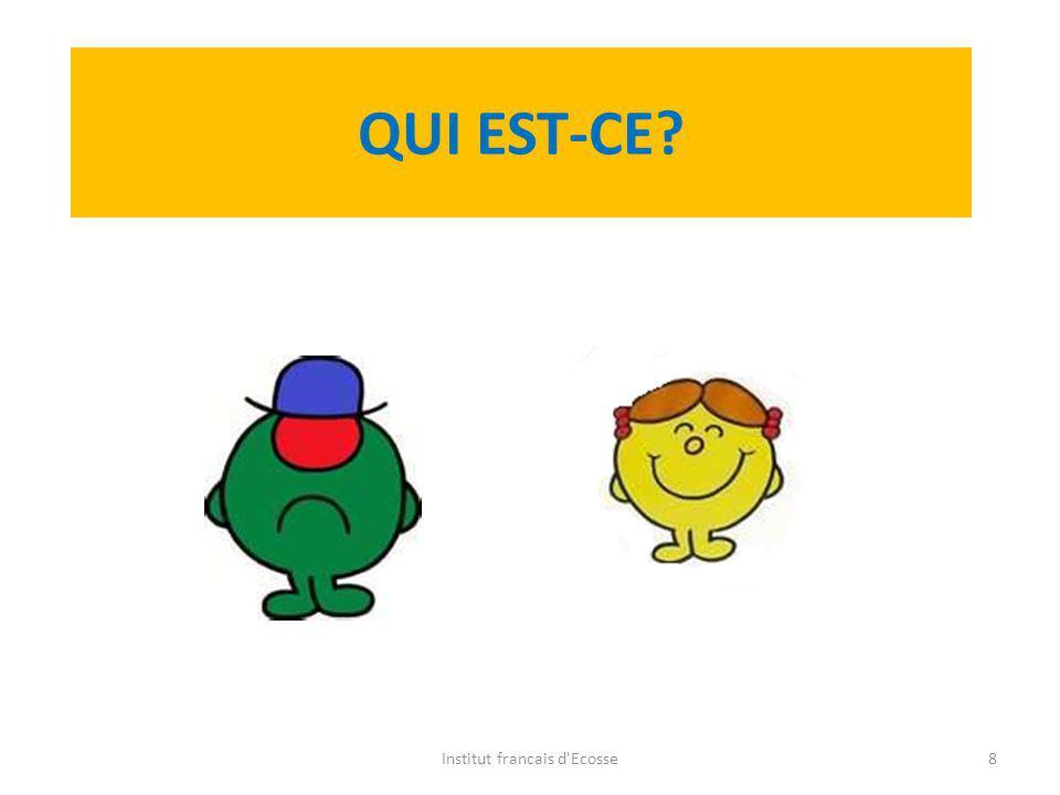 QUI EST-CE? Institut francais d'Ecosse7