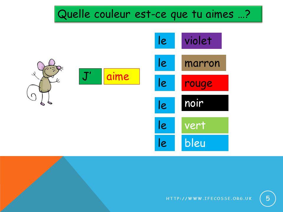 Quelle couleur est-ce que tu aimes …? le 4 HTTP://WWW.IFECOSSE.ORG.UK le J
