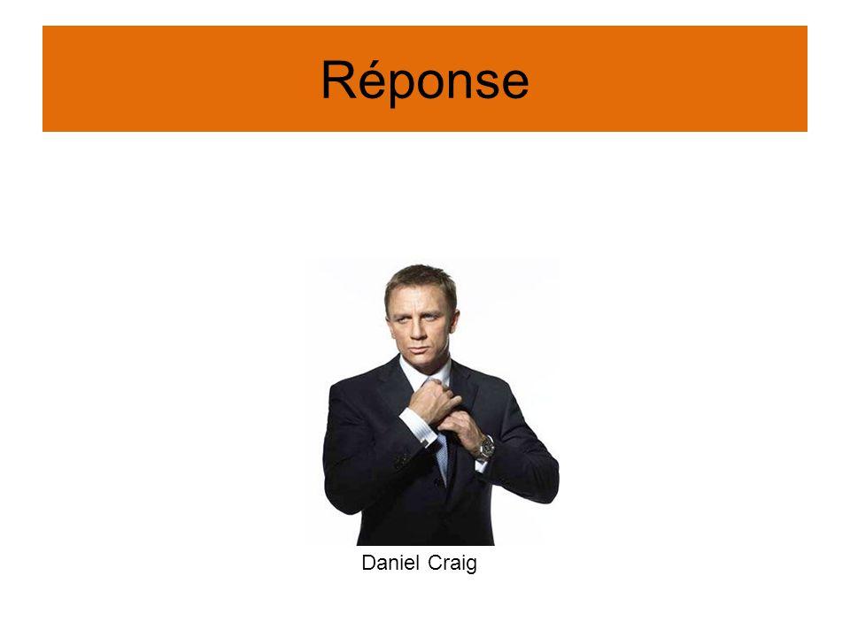 Réponse Daniel Craig
