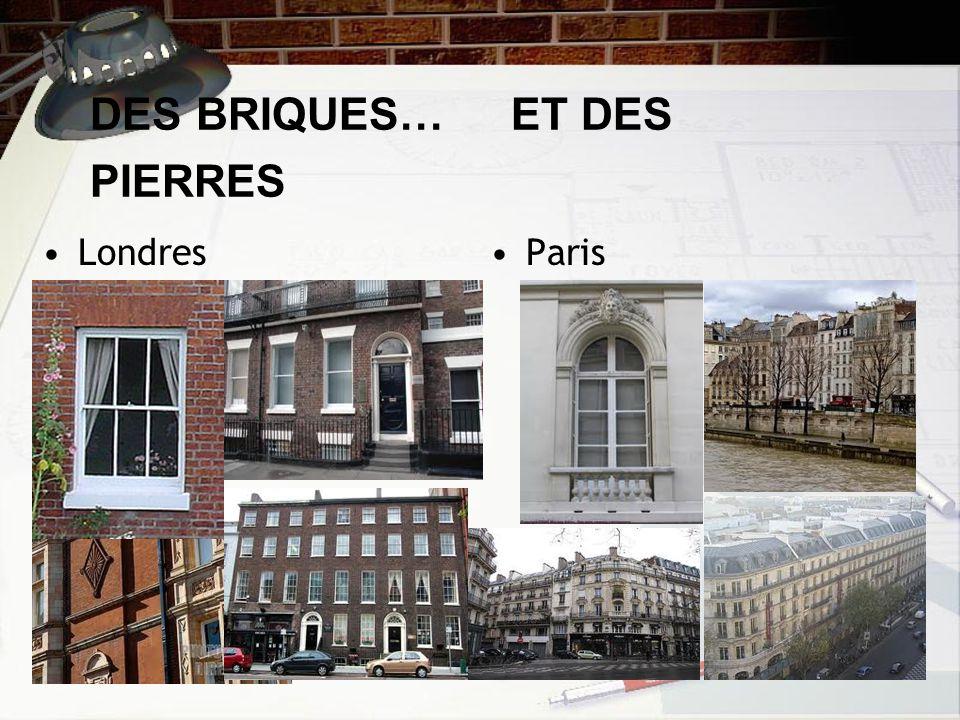 DES BRIQUES… ET DES PIERRES LondresParis