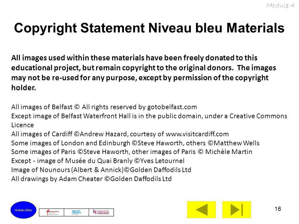 15 Copyright Statement Niveau bleu Materials ©Institut français du Royaume-Uni 2013 All rights reserved..