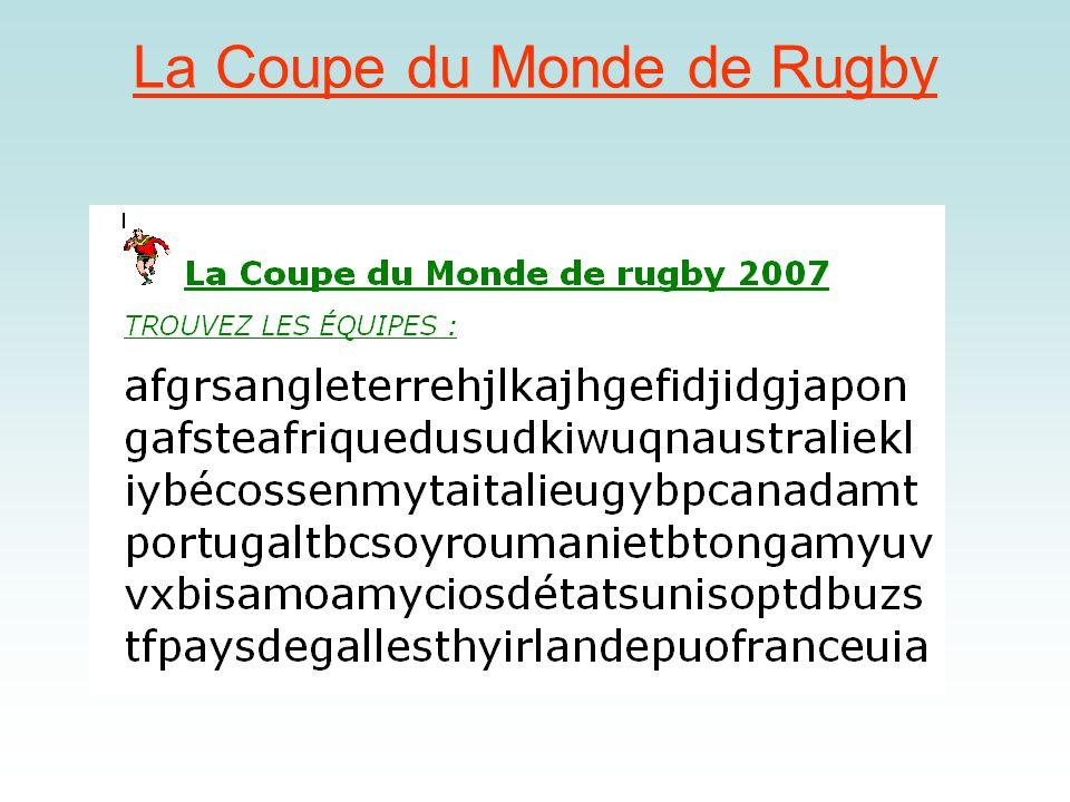 La Coupe du monde de rugby TROUVEZ LES ÉQUIPES. 1.