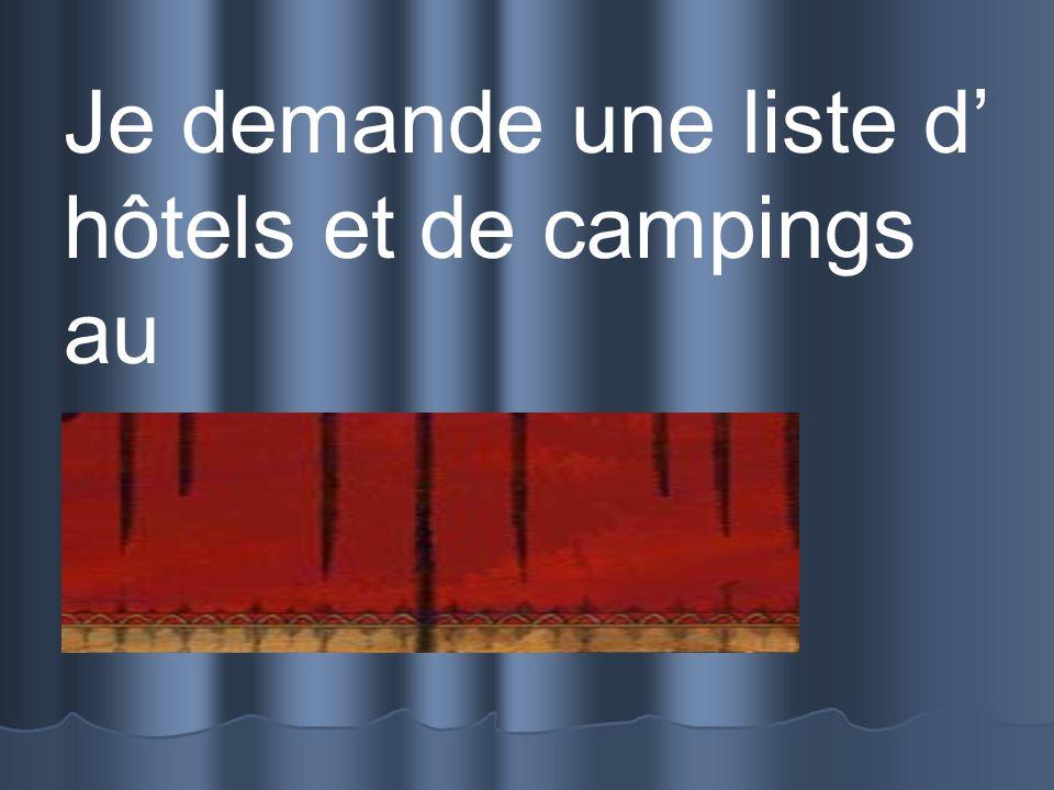 Je demande une liste d hôtels et de campings au syndicat dinitiative