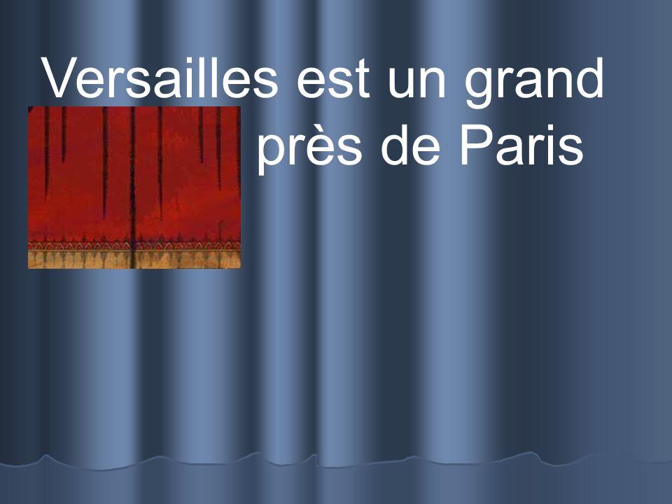 Versailles est un grand château près de Paris