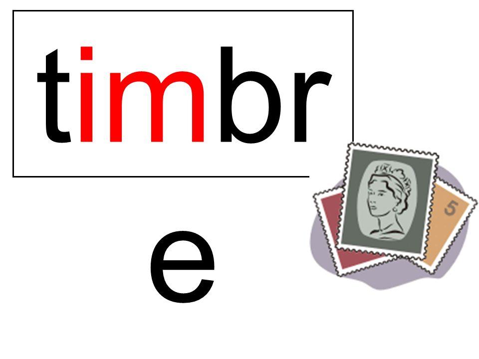 timbr e