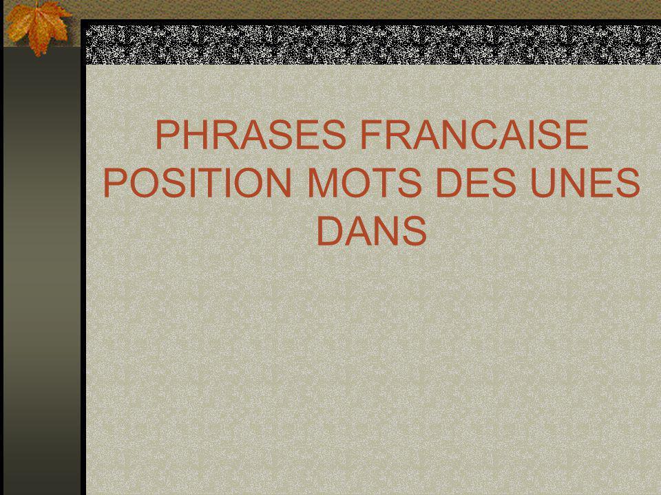 PHRASES FRANCAISE POSITION MOTS DES UNES DANS