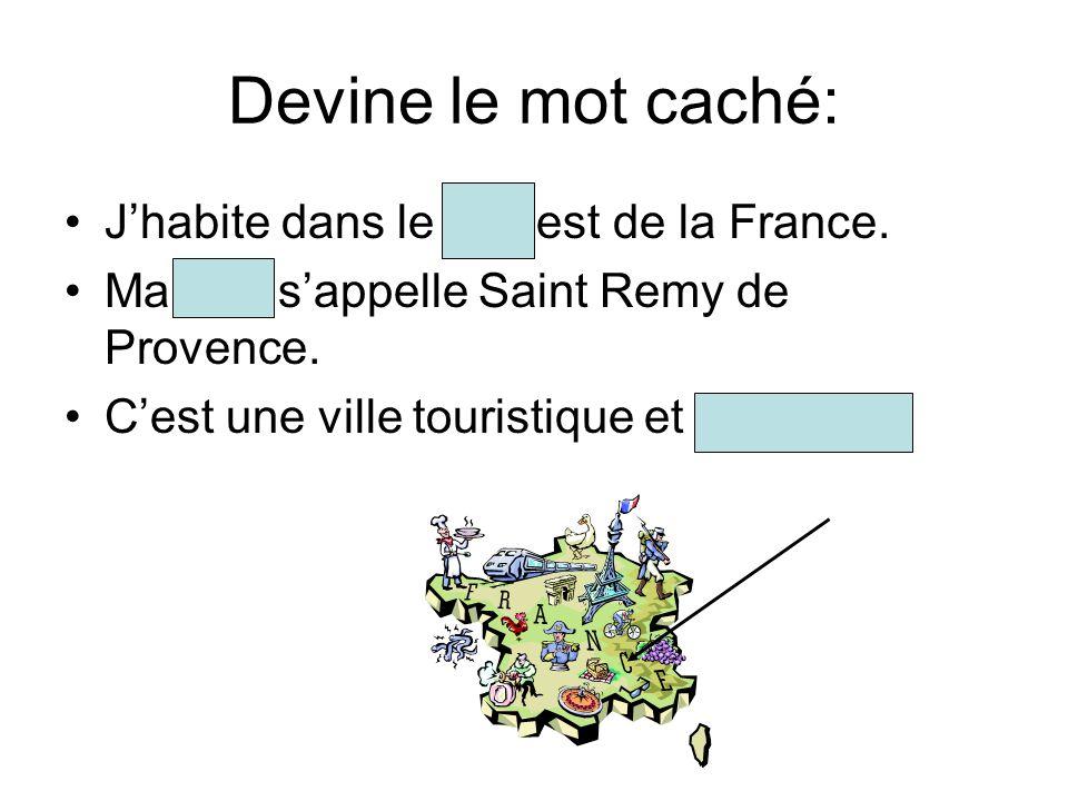 Devine le mot caché: Jhabite dans le sud est de la France.