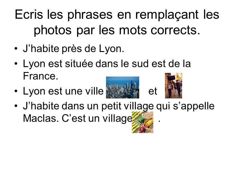 Ecris les phrases en remplaçant les photos par les mots corrects.