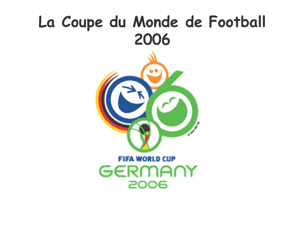 La Coupe du Monde de Football 2006