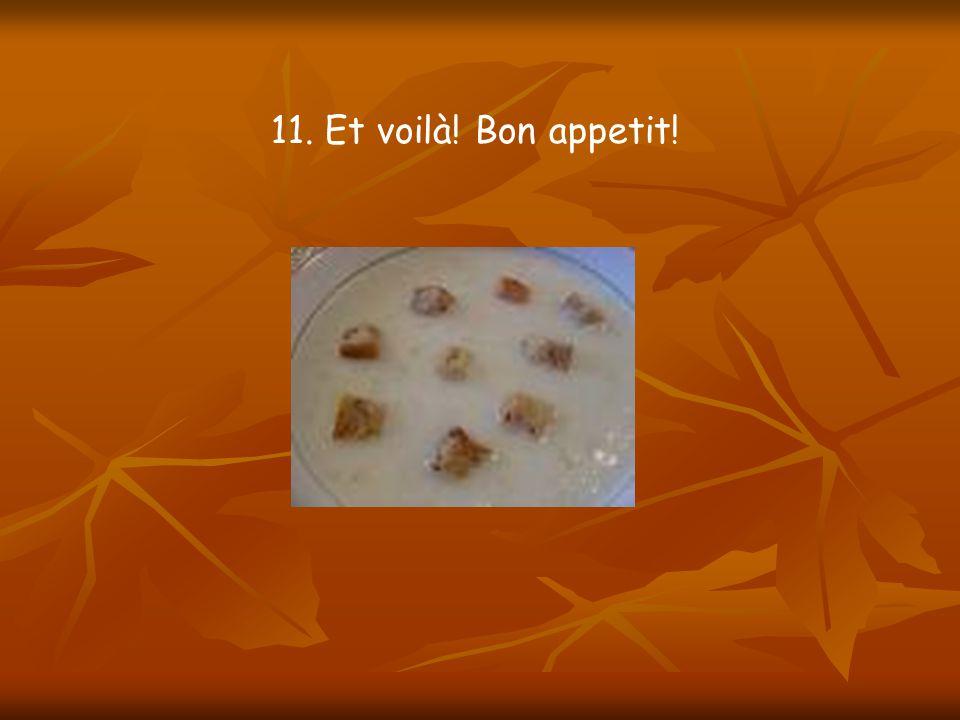 11. Et voilà! Bon appetit!